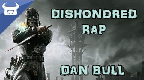 DISHONORED RAP Dan Bull