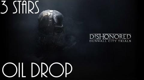 Dishonored Trials of Dunwall, Oil Drop (No commentary)