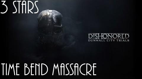 Dishonored Trials of Dunwall, Time Bend Massacre (No commentary)