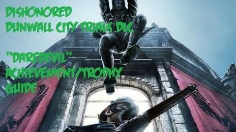 Dishonored_-_Daredevil_Achievement_Trophy_Guide_(Dunwall_City_Trials_DLC)