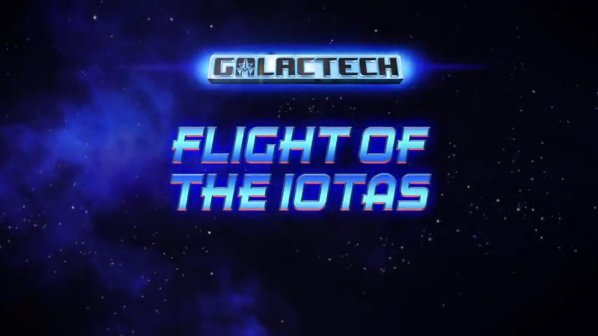 Galactech: Flight of the Iotas