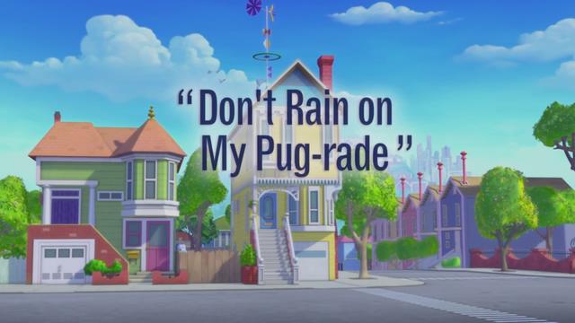 Don't Rain on My Pug-rade