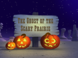 The Ghost of the Scary Prairie
