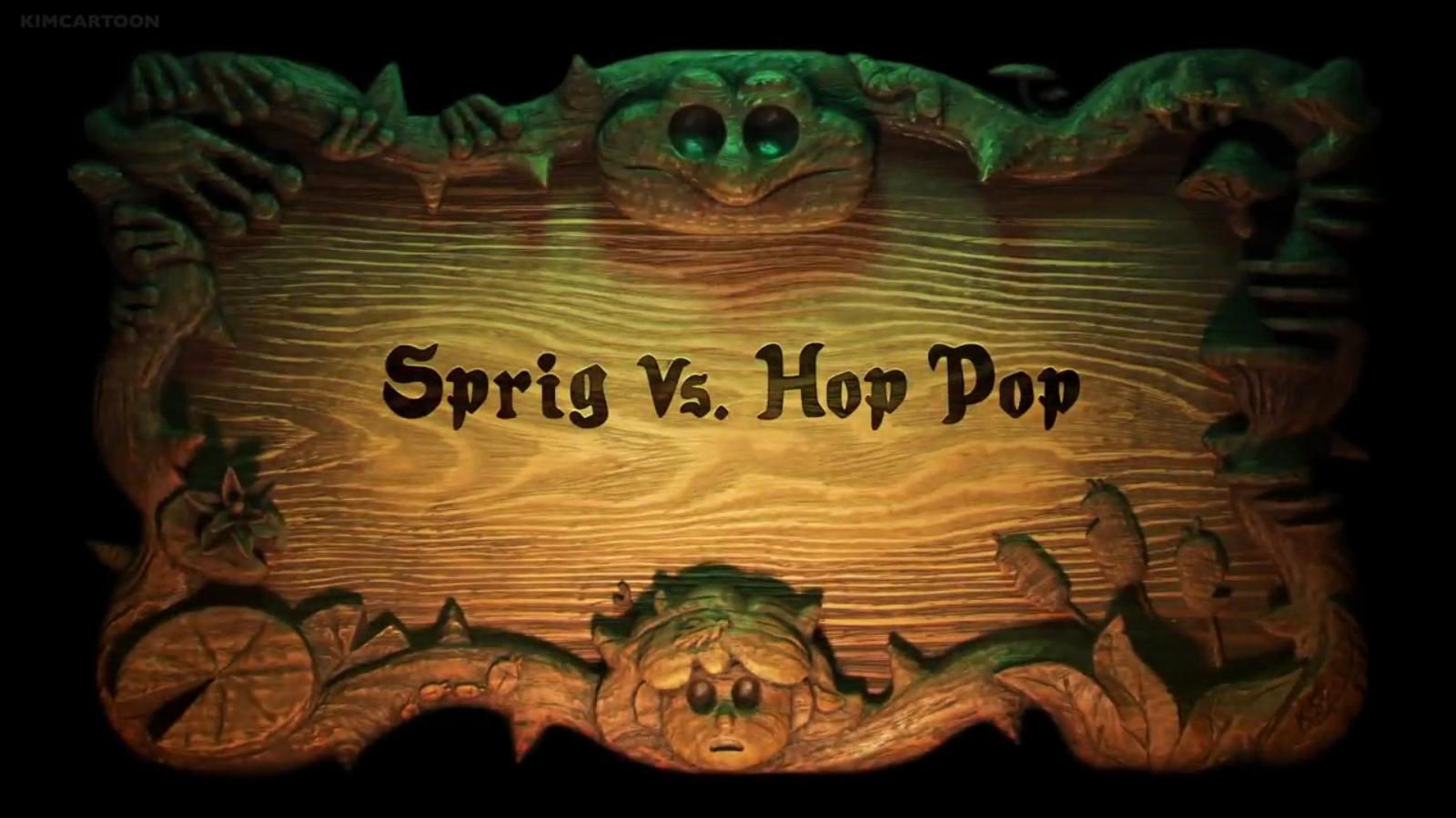 Sprig Vs. Hop Pop title card.png