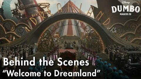 """""""Welcome to Dreamland"""" Behind the Scenes of Disney's Dumbo"""