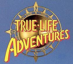 True Life Adventures.jpg