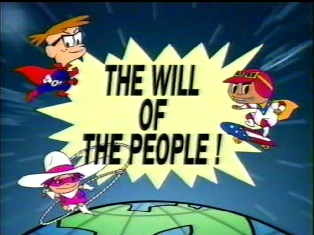 The Will of the People!