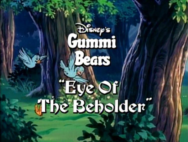 Eye of the Beholder (Gummi Bears)