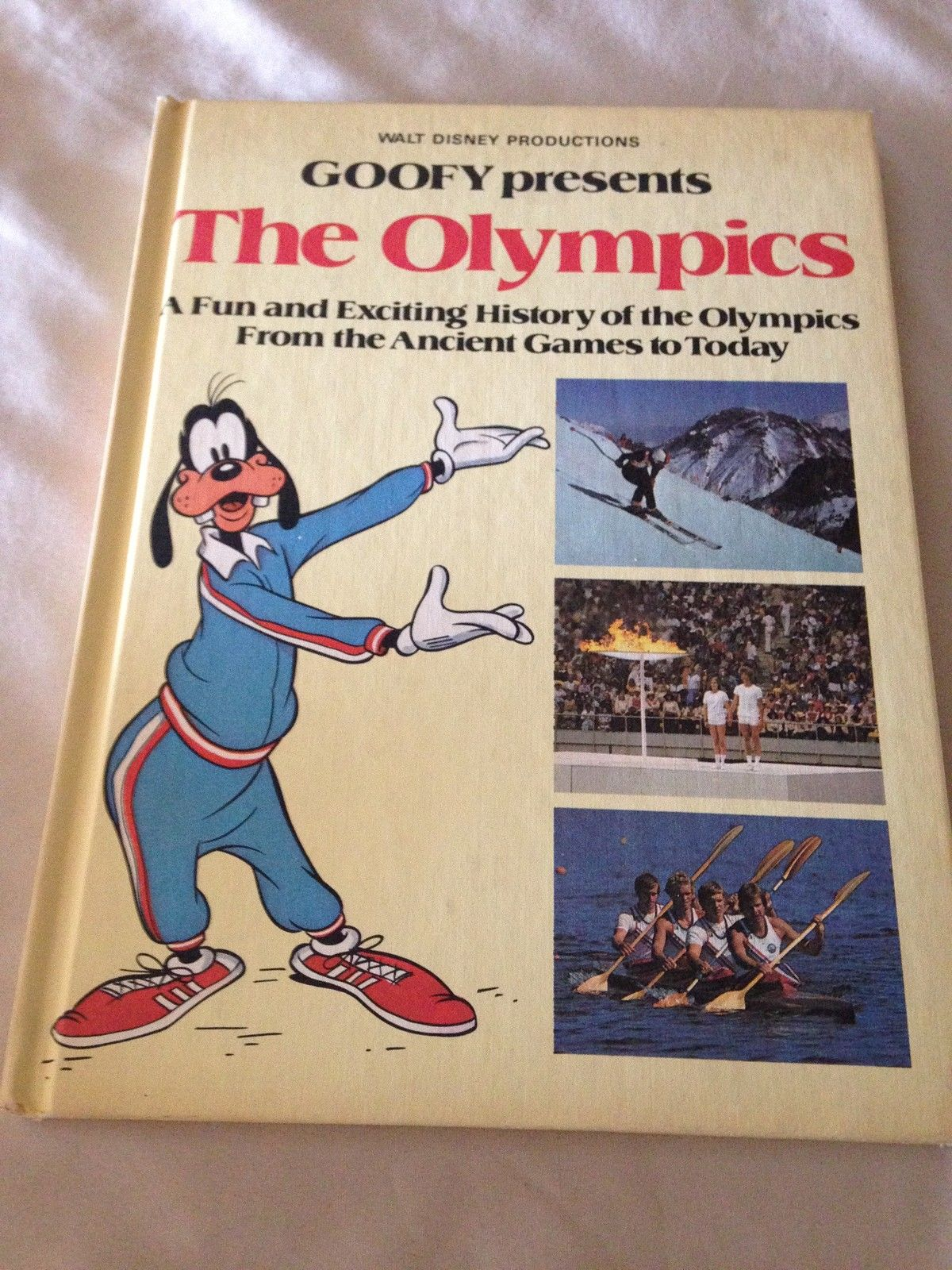 Goofy Presents the Olympics: A Fun and Exciting History of the Olympics from the Ancient Games to Today