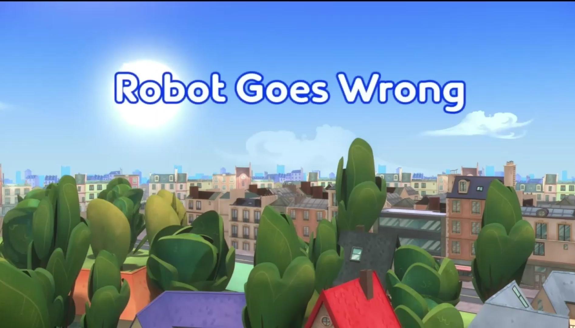 Robot Goes Wrong