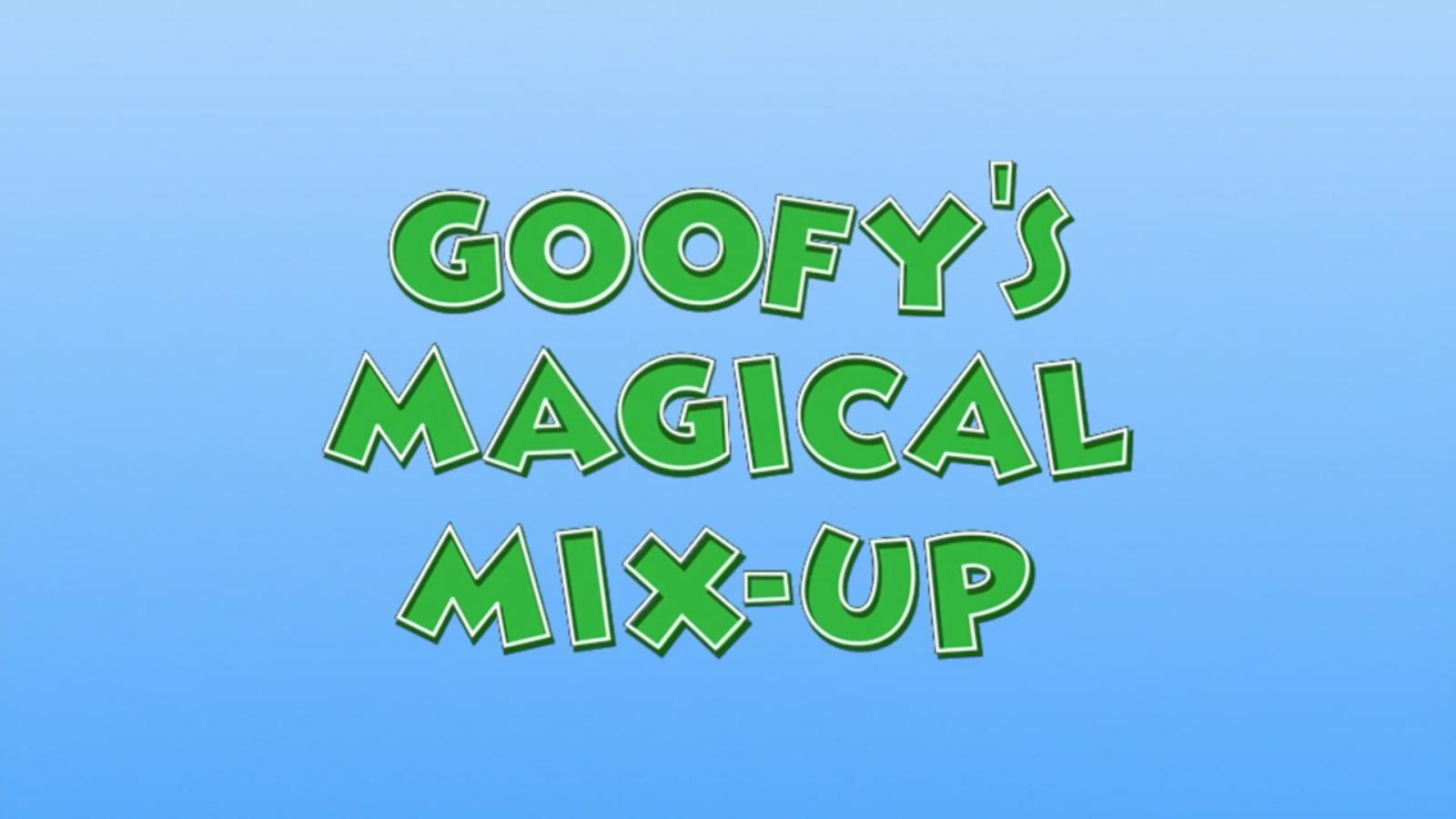 Goofy's Magical Mix-Up