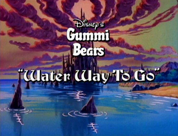 Water Way to Go (Adventures of the Gummi Bears)