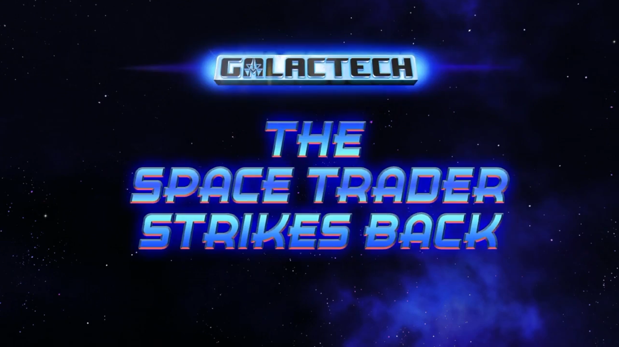 Galactech: The Space Trader Strikes Back