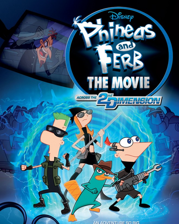 Phineas And Ferb The Movie Across The 2nd Dimension Disney Wiki Fandom