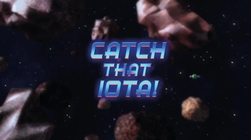 Catch That IOTA!