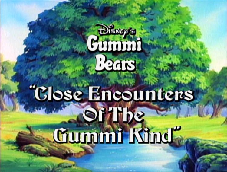 Close Encounters of the Gummi Kind