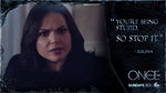 Once Upon a Time - 5x10 - Broken Heart - Regina - Quote - You're Being Stupid