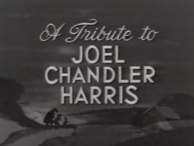 A Tribute to Joel Chandler Harris