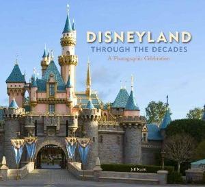 Disneyland Through the Decades