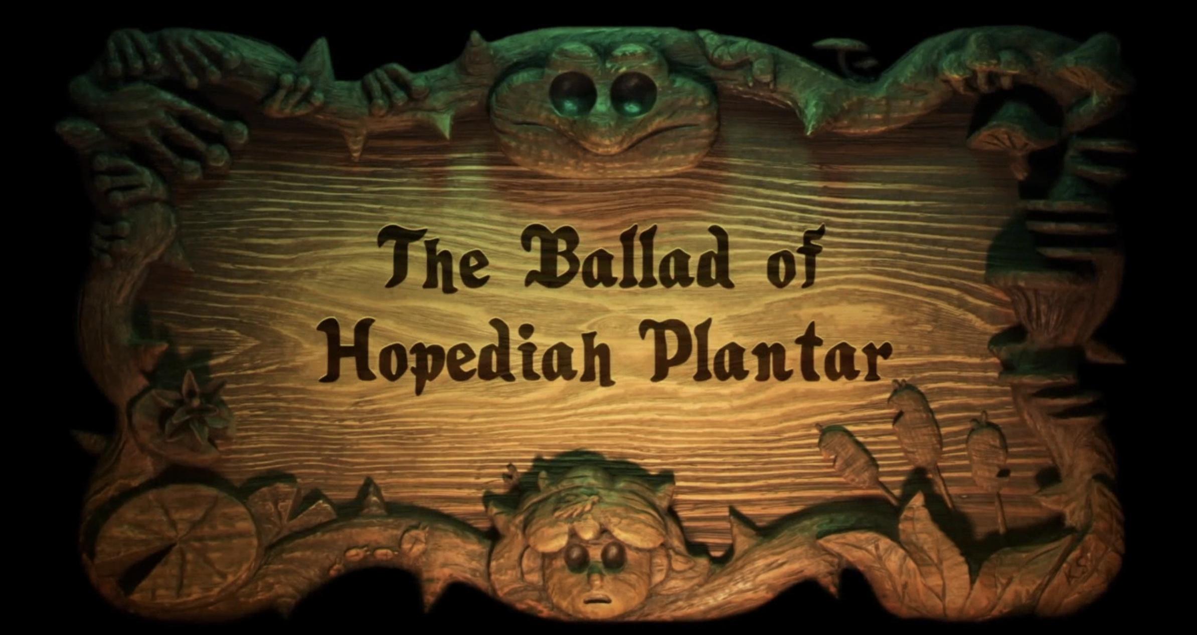 The Ballad of Hopediah Plantar.jpeg