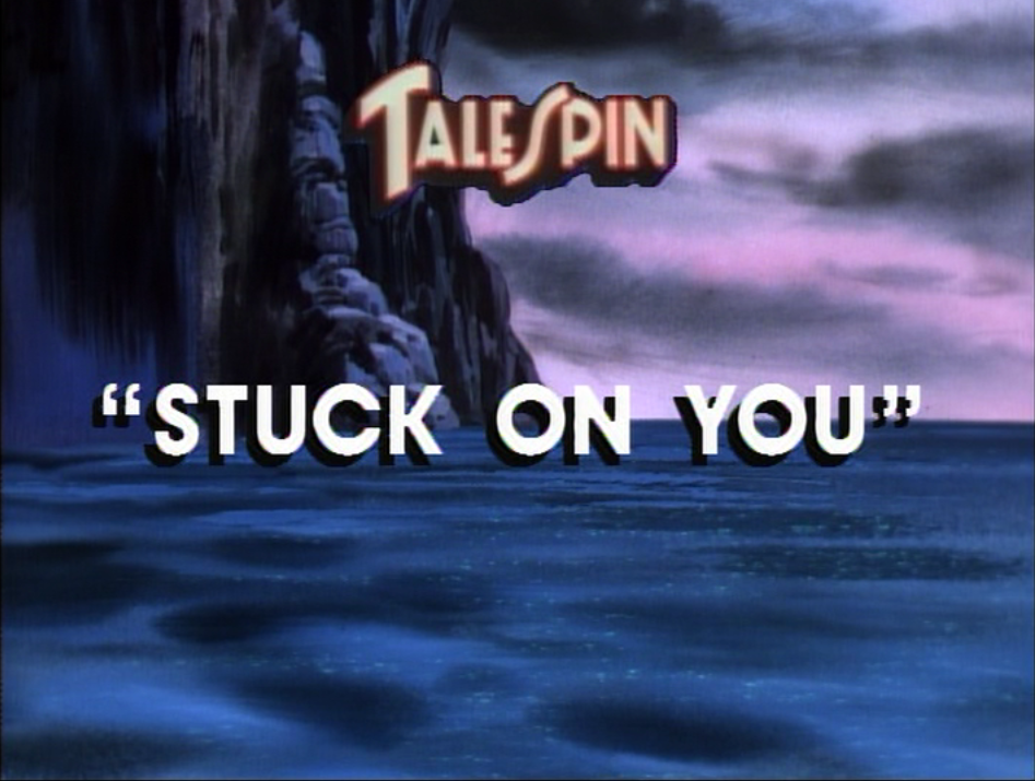 Stuck on You (TaleSpin)