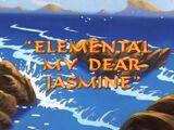 Elemental, My Dear Jasmine