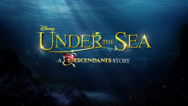 Under the Sea A Descendants Story logo.png