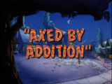 Axed by Addition