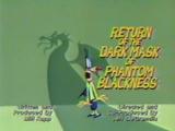 Return of the Dark Mask of Phantom Blackness