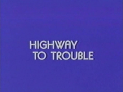 Highway to Trouble
