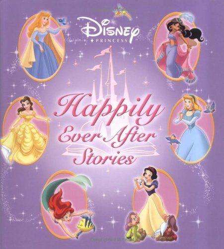 Disney Princess: Happily Ever After Stories