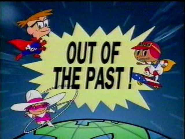 Out of the Past!