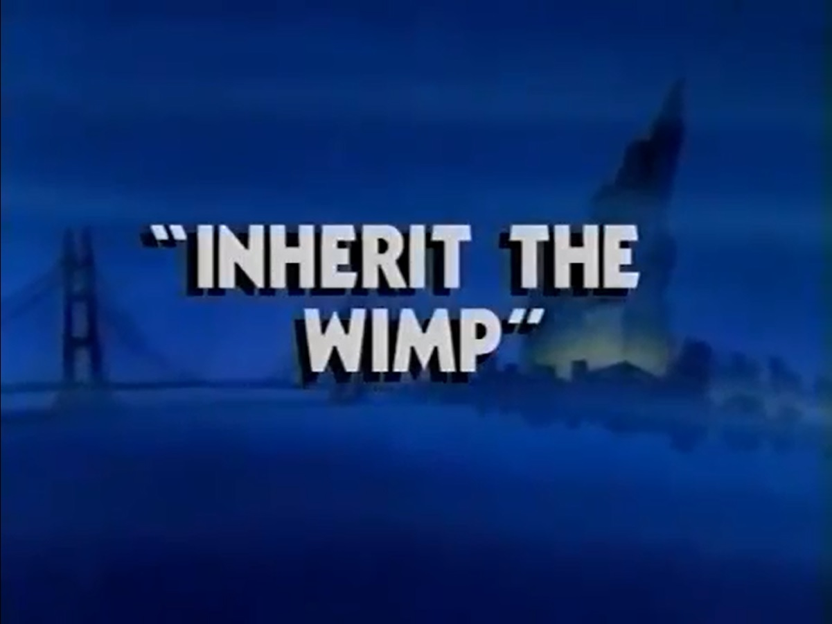 Inherit the Wimp