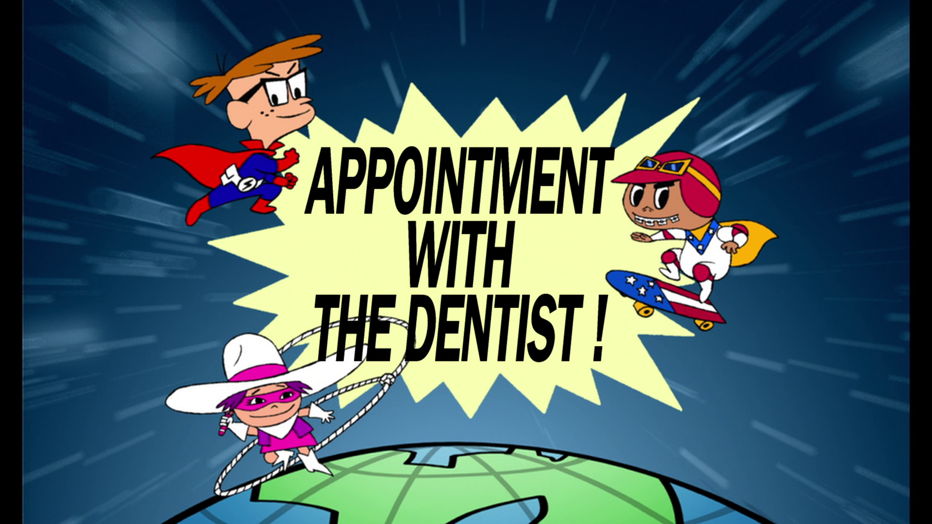 Appointment with the Dentist!