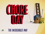 Chore Day The Incredibles Way