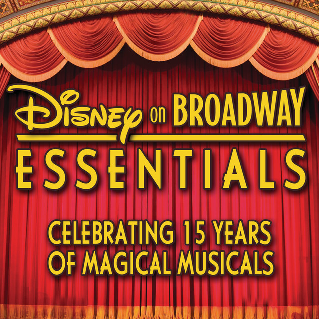 Disney on Broadway Essentials: Celebrating 15 Years of Magical Musicals