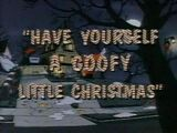 Have Yourself a Goofy Little Christmas