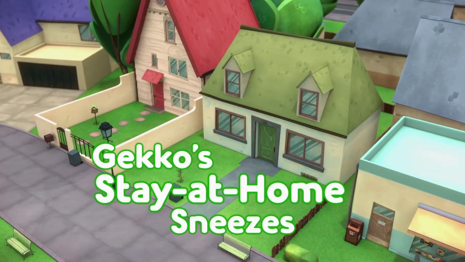 Gekko's Stay-at-Home Sneezes