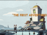 The First Adventure!