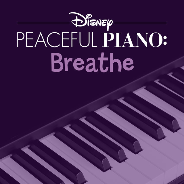Disney Peaceful Piano: Breathe