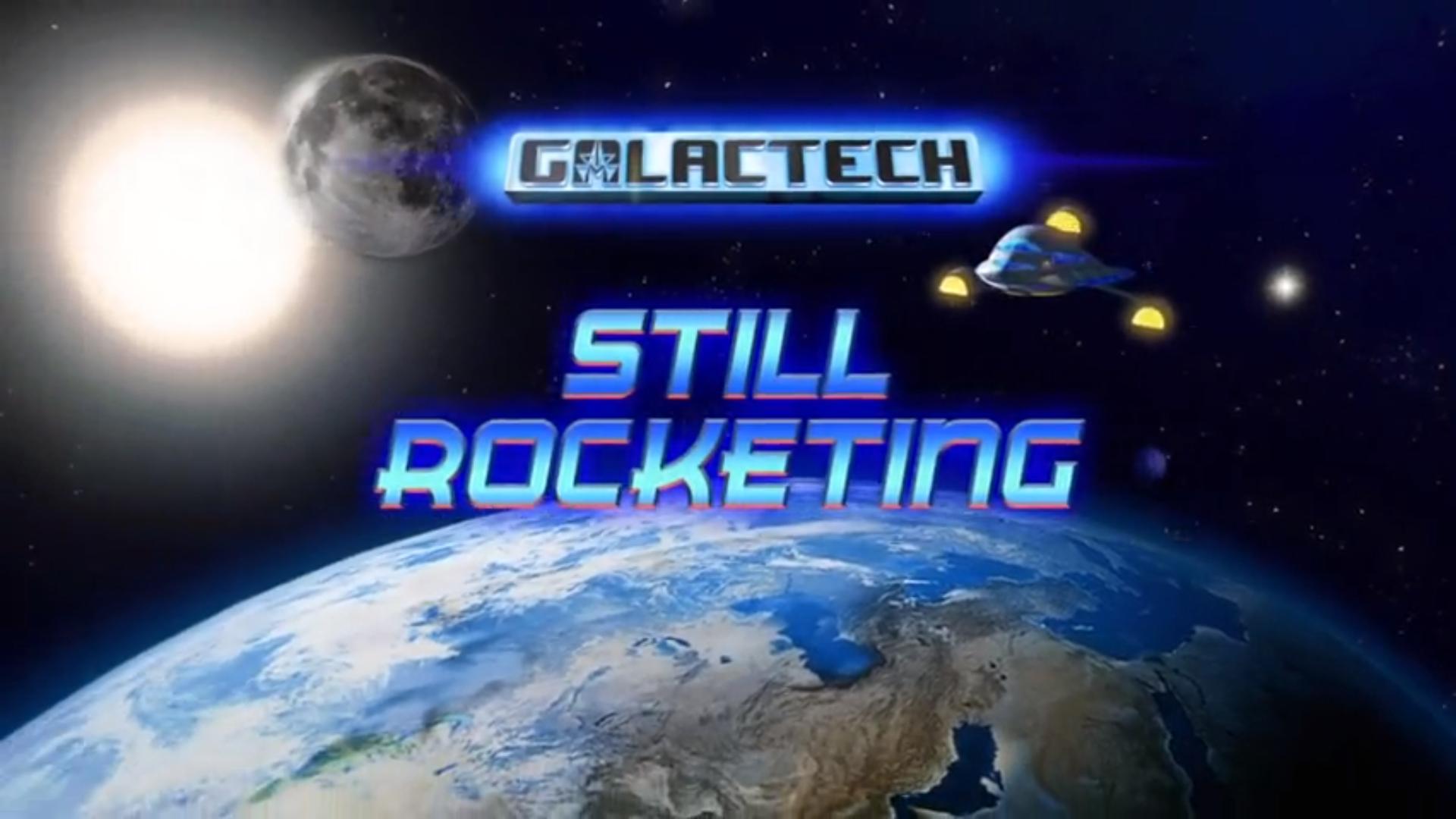 Galactech: Still Rocketing