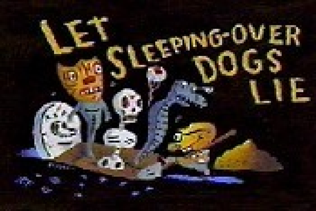 Let Sleeping-Over Dogs Lie