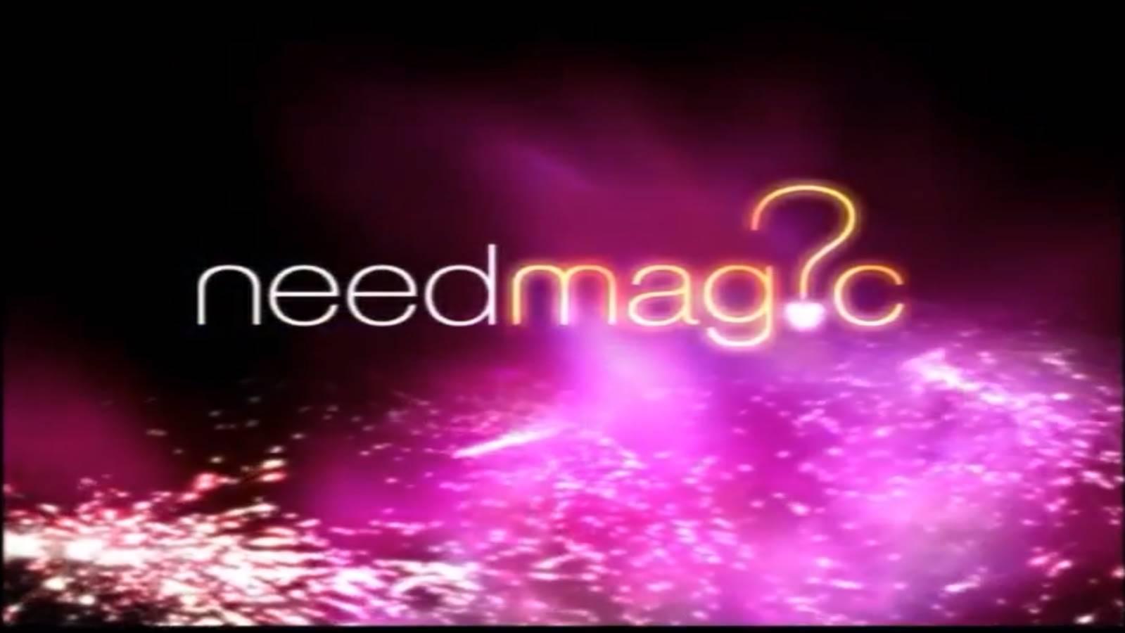 Need Magic