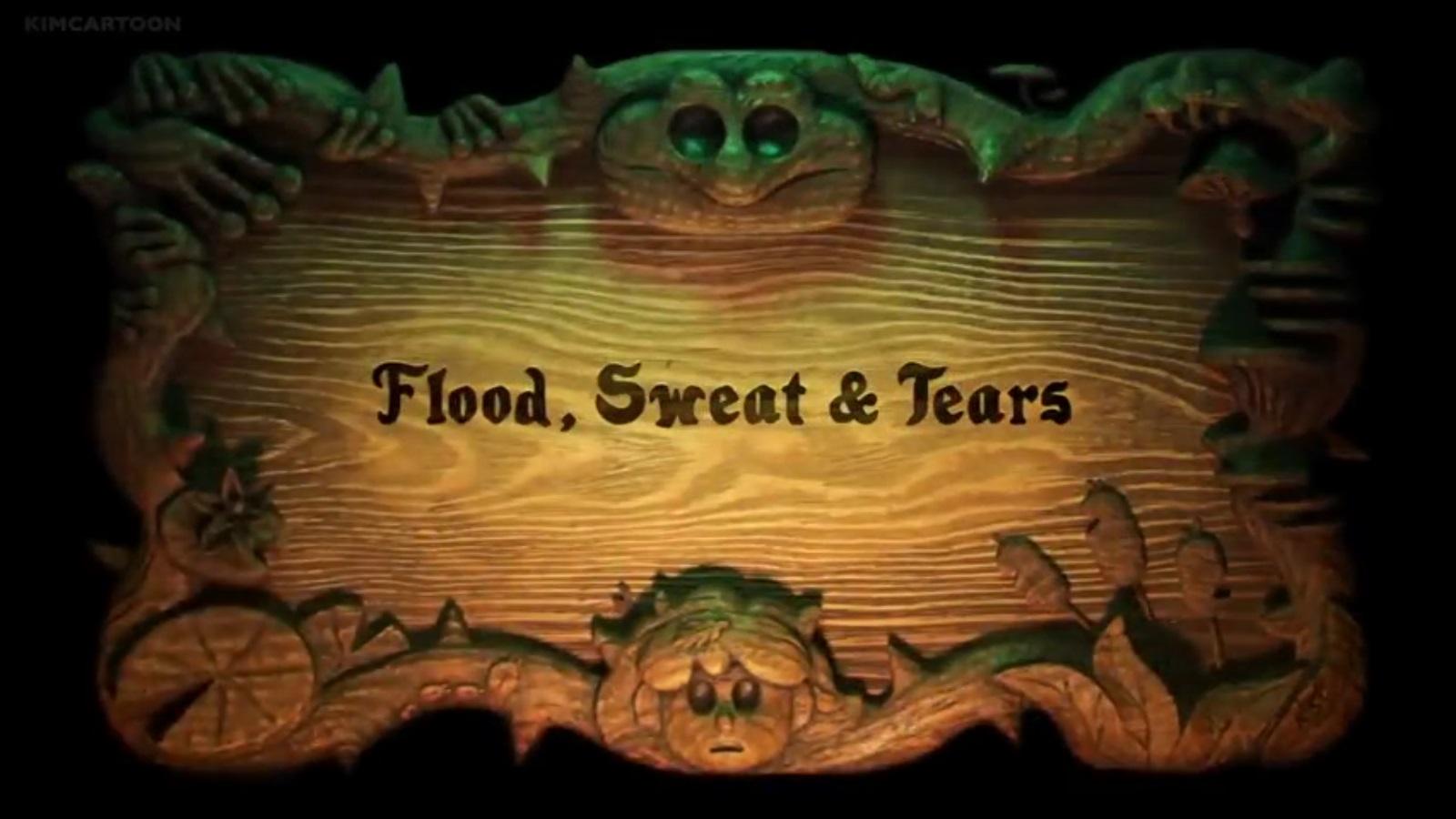 Flood, Sweat & Tears title card.jpg