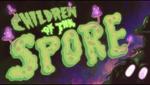 The Shut-In! - Children of the Spore