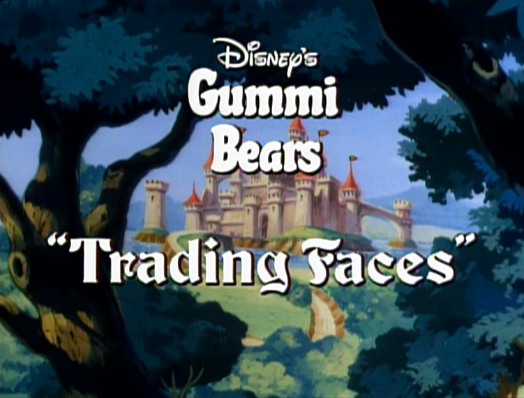 Trading Faces (Adventures of the Gummi Bears)