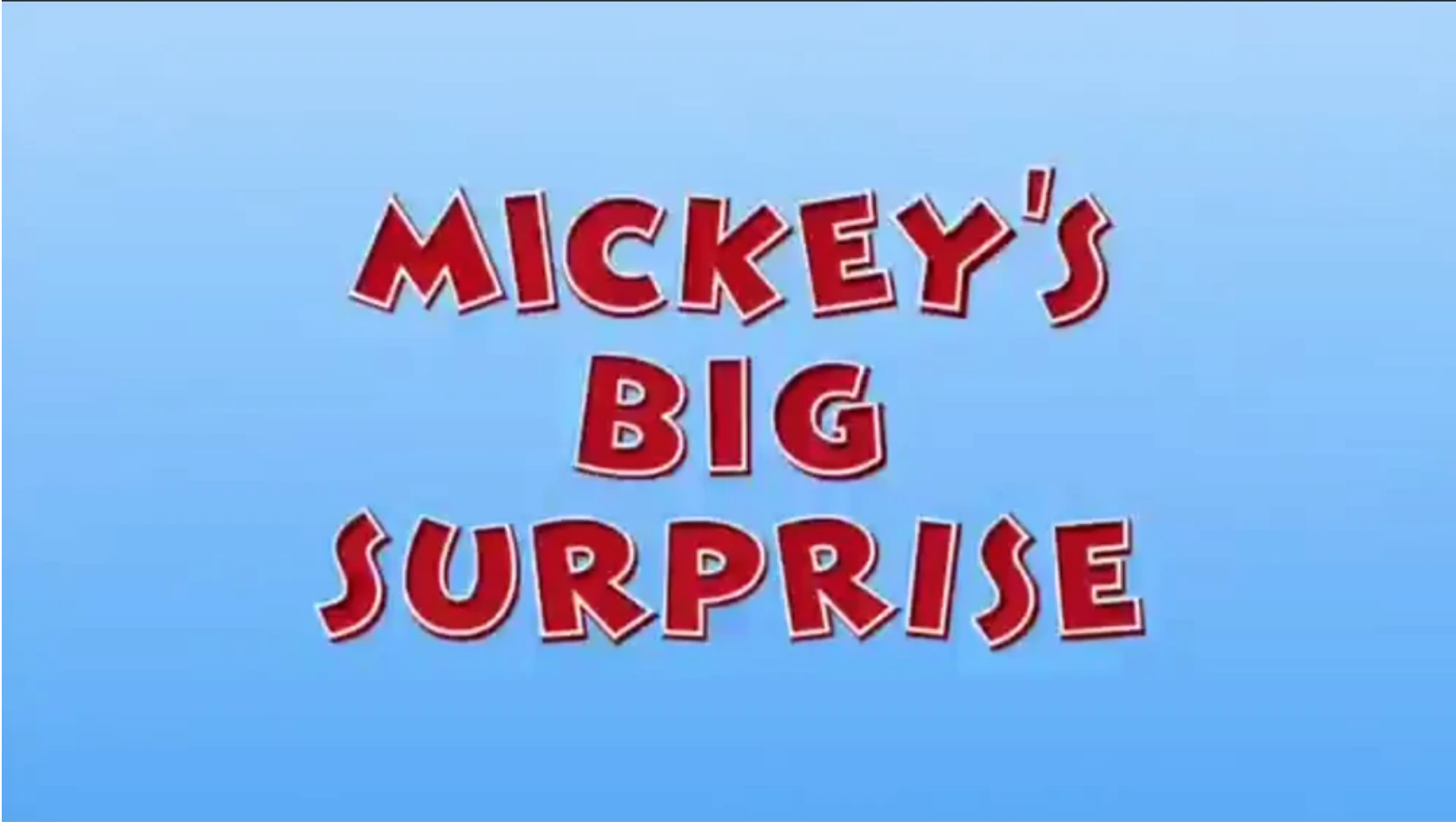 Mickey's Big Surprise