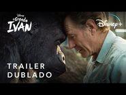 O Grande Ivan - Trailer Oficial Dublado - Disney+