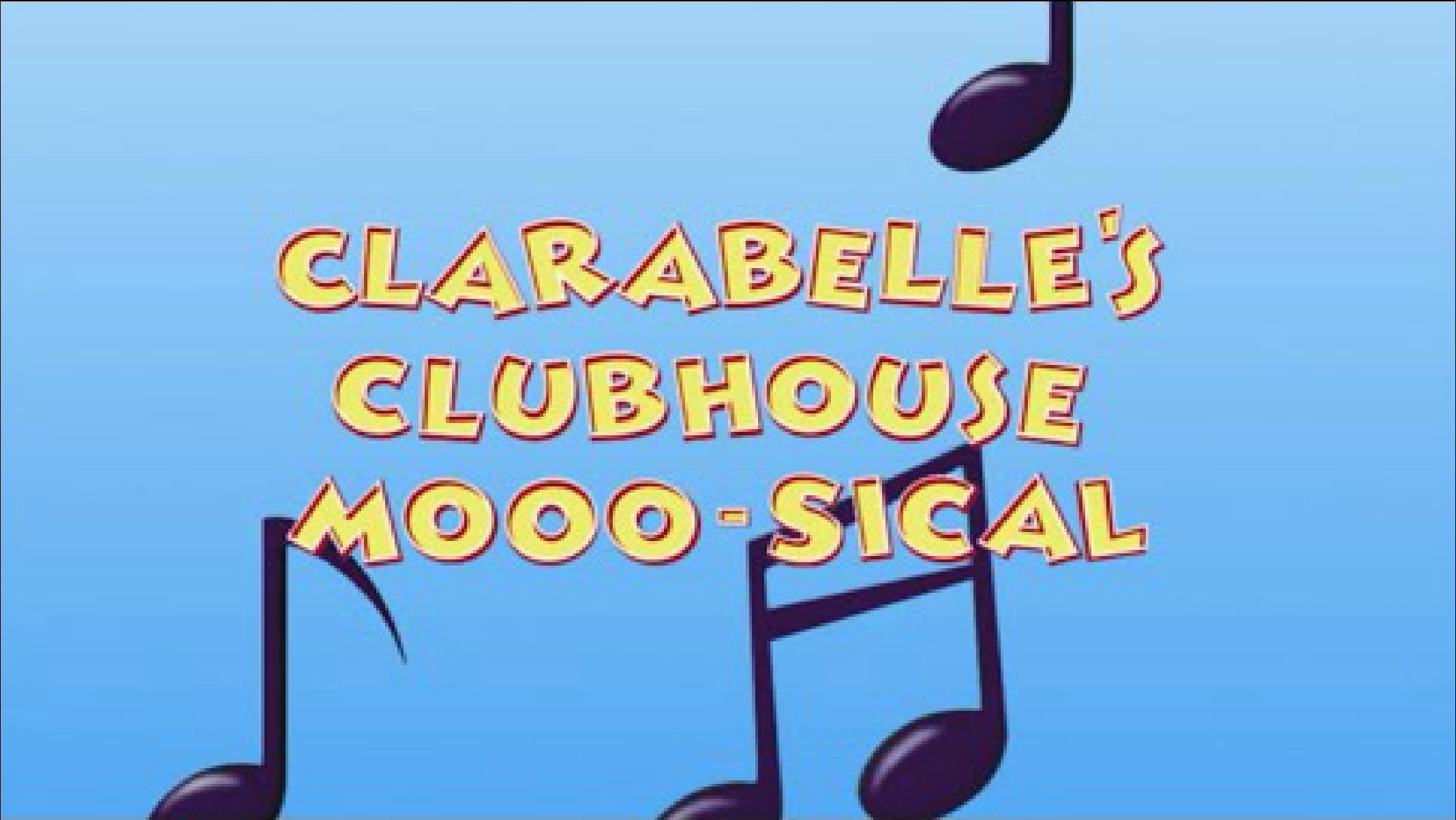 Clarabelle's Clubhouse Moo-sical