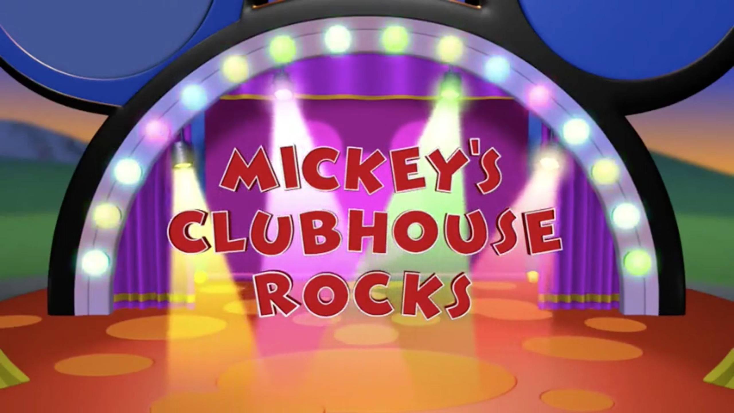 Mickey's Clubhouse Rocks